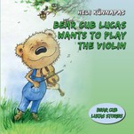 Bear Cub Lucas Wants to Play the Violin